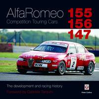 Alfa Romeo 155/156/147 Competition Touring Cars: The Cars development and racing history (Hardback)