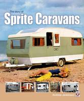 The Story of Sprite Caravans (Paperback)
