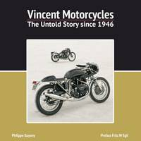 Vincent Motorcycles: The Untold Story Since 1946 (Hardback)