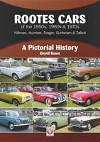 Rootes Cars of the 50s, 60s & 70s - Hillman, Humber, Singer, Sunbeam & Talbot: A Pictorial History (Paperback)