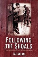 Following the Shoals: Cornerstones of Modern Irish Fishing (Paperback)