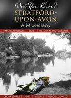 Did You Know? Stratford-Upon-Avon: A Miscellany (Hardback)