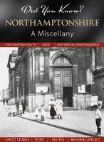 Did You Know? Northamptonshire: A Miscellany (Hardback)