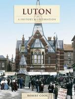 Luton - A History And Celebration (Paperback)