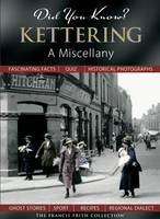 Did You Know? Kettering: A Miscellany - Did You Know? (Hardback)