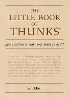 The Little Book of Thunks: 260 Questions to make your brain go ouch! (Hardback)