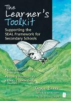 The Learner's Toolkit: Supporting the SEAL Framework for Secondary Schools, Developing Emotional Intelligence, Instilling Values for Life, Creating Independent Learners (Paperback)