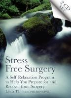 Stress Free Surgery: A Self Relaxation Program to Help You Prepare for and Recover from Surgery (CD-ROM)