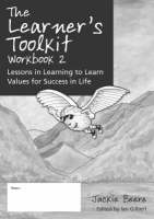 The Learner's Toolkit Student Workbook 2: Lessons in Learning to Learn, Values for Success in Life (Paperback)