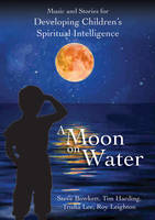A Moon on Water: Music and Stories for Developing Children's Spiritual Intelligence (CD-Audio)