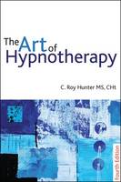 The Art of Hypnotherapy - Fourth Edition