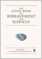 The Little Book of Bereavement for Schools (Hardback)