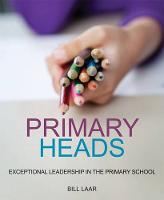 Primary Heads: Exceptional Leadership in the Primary School (Paperback)