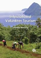 International Volunteer Tourism: Integrating Travellers and Communities (Hardback)