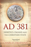 AD 381: Heretics, Pagans and the Christian State (Paperback)