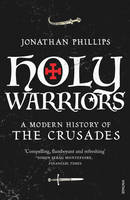 Holy Warriors: A Modern History of the Crusades (Paperback)