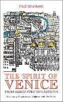 The Spirit of Venice: From Marco Polo to Casanova (Paperback)