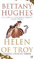 Helen of Troy: Goddess, Princess, Whore (Paperback)