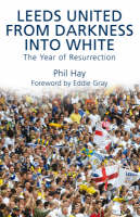 Leeds United - From Darkness into White (Paperback)