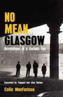 No Mean Glasgow: Revelations of a Gorbals Guy (Paperback)