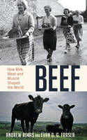 Beef: How Milk, Meat and Muscle Shaped the World (Hardback)