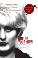 One of Your Own: The Life and Death of Myra Hindley (Paperback)