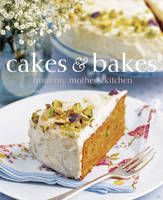 Cakes and Bakes from My Mother's Kitchen (Hardback)