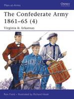 The Confederate Army 1861-65: Virginia and Arkansas v. 4 - Men-at-Arms No. 435 (Paperback)