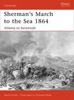 Sherman's March to the Sea 1864: Atlanta to Savannah - Campaign No. 179 (Paperback)