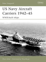 US Navy Aircraft Carriers 1939-45: WWII-built Ships - New Vanguard No. 130 (Paperback)