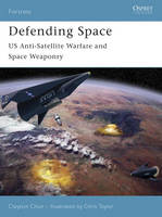 Defending Space: US Anti-Satellite Warfare and Space Weaponry - Fortress No. 53 (Paperback)