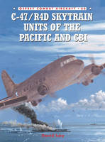 C-47/R4d Skytrain Units of the Pacific and CBI - Combat Aircraft No. 66 (Paperback)