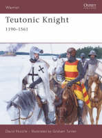 Teutonic Knight: 12th-16th Centuries - Warrior No. 124 (Paperback)