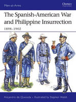 The Spanish-American War and Philippine Insurrection: 1898-1902 - Men-at-Arms No. 437 (Paperback)