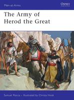 The Army of Herod the Great - Men-at-Arms No. 4 (Paperback)