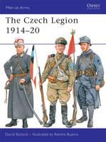 The Czech Legion 1914-20 - Men-at-Arms No. 447 (Paperback)