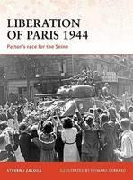 Liberation of Paris 1944: Patton's Race for the Seine - Campaign (Paperback)