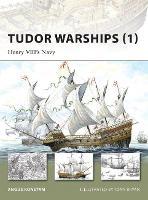 Tudor Warships (1): Henry VIII's Navy - New Vanguard (Paperback)