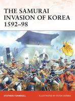 The Samurai Invasion of Korea 1592-98 - Campaign (Paperback)