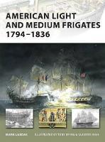 American Light and Medium Frigates 1794-1836 - New Vanguard No. 147 (Paperback)