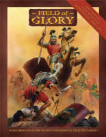 Field of Glory Rulebook: Ancient and Medieval Wargaming Rules - Field of Glory S. (Hardback)