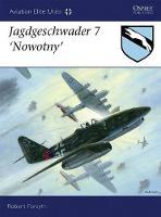 Jagdgeschwader 7 Nowotny - Aviation Elite Units No. 29 (Paperback)