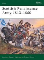 Scottish Renaissance Army 1513-1550 - Elite No. 167 (Paperback)