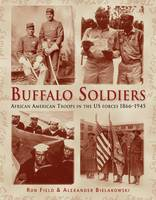 Buffalo Soldiers: African American Troops in the US Forces 1866-1945 - General Military (Hardback)