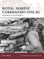 Royal Marine Commando 1950-82: From Korea to the Falklands - Warrior No. 137 (Paperback)