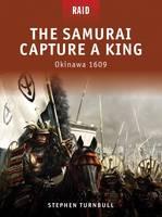 The Samurai Capture a King: Okinawa 1609 - Raid (Paperback)