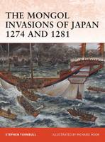 The Mongol Invasions of Japan 1274 and 1281 - Campaign (Paperback)