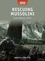 Rescuing Mussolini - Gran SASSO 1943 - Raid No. 9 (Paperback)