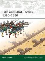 Pike and Shot Tactics 1590-1660 (Paperback)