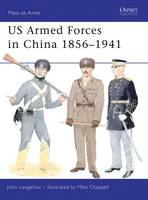 US Armed Forces in China 1856-1941 - Men-at-Arms No. 455 (Paperback)